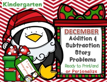 December Kindergarten Add & Subtract Story Problems (Print & Go/Personalize)
