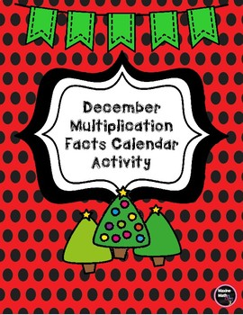 December Multiplication Facts Calendar Activity