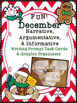 DECEMBER NARRATIVE, ARGUMENTATIVE, AND INFORMATIVE WRITING TASK CARDS