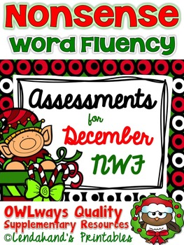 December Nonsense Word Fluency Assessment Pack by Ms. Lendahand