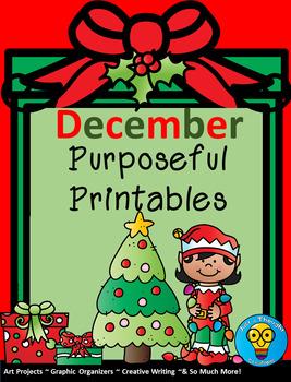 December Purposeful Printables - Writing - ELA - Art - Graphic Organizers