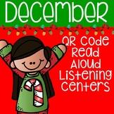 Distance Learning: December QR Code Read Aloud Listening Centers