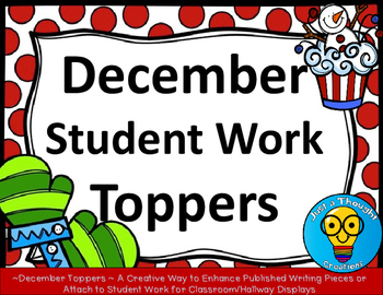 December Student Work/Writing Toppers