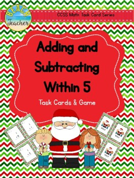 December Themed Adding and Subtracting Within 5 Task Cards & Game K.OA.5
