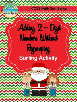 December Themed Addition Without Regrouping Sorting Activity & SCOOT