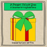 """December Writing Activity: """"A Present I Would Give"""""""