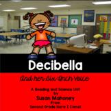 Decibella and her 6-inch Voice- A literature, behavior and science unit