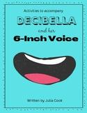 Decibella and her 6-inch Voice Activites
