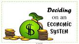 Deciding on an Economic System