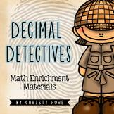 Decimal Detectives! Place Value Enrichment Activities