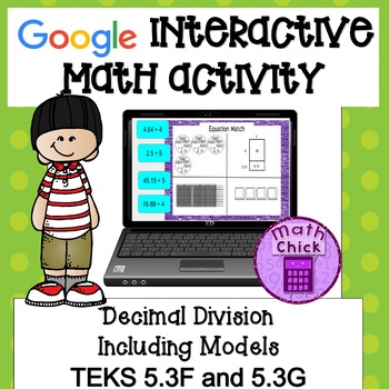 Decimal Division Including Models TEKS 5.3F and 5.3G Google Classroom Ready!