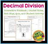 Decimal Division Interactive Notebook, Exit Slips, Quiz, and Activity