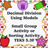 Decimal Division Using Models Small Group Activity or Memory Game TEKS 5.3F