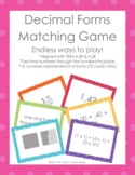 Decimal Forms Matching Game 4.2B & 4.2E (to the hundredths place)