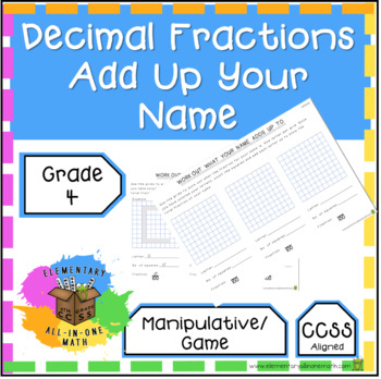 Decimal Fraction - Add Up Your Name Activity - Grade 4 Math (4.NF.5)