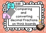 Decimal Fractions tenths & hundredths converting & comparing using  think boards
