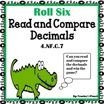 Decimal Games - Roll Six Read and Compare Decimals