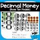 Decimal Money Manipulative (with Base Ten Models)