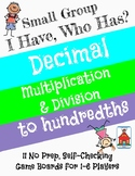 Decimal Multiplication & Division 'I Have, Who Has?' Small Group Game