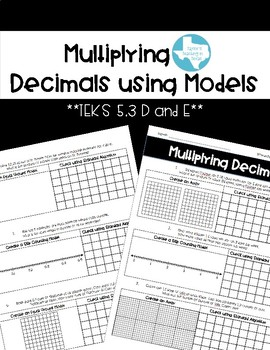 Decimal Multiplication Models (TEKS 5.3 D and E)