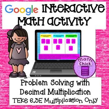 Decimal Multiplication TEKS 6.3E Multiplying Decimals Google Classroom