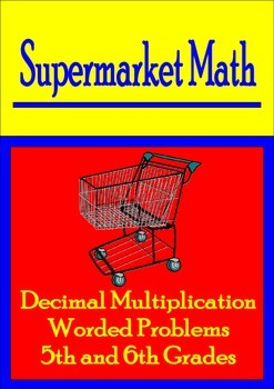 Decimal Multiplication math word problems - supermarket