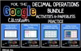 Decimal Operations Interactive Activities Google Classroom BUNDLE