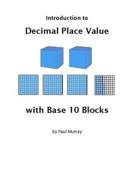 Decimal Place Value:  An Introduction using Base 10 Blocks