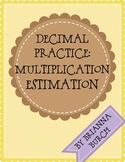 Decimal Practice-Multiplication Estimation