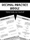 Decimal Practice Riddle (TEKS 5.3 E, G, K & 5.4F)
