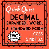 Decimal Quiz: Expanded, Standard, & Word Form Assessment, 2 Versions!  5.NBT.3A