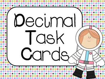 Decimal Task Cards:  Common Core Aligned CCSS 4.NF.6, 4.NF.7, 5.NBT.3