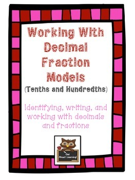 Decimal and Fraction Models: Working With and Identifying Tenths and Hundredths