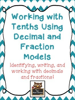 Decimal and Fraction Models and Place Value - Working With Tenths