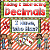 Decimals: Adding & Subtracting Decimals Game: I Have Who Has?