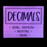 Decimals (Adding, Subtracting, Multiplying, and Dividing)