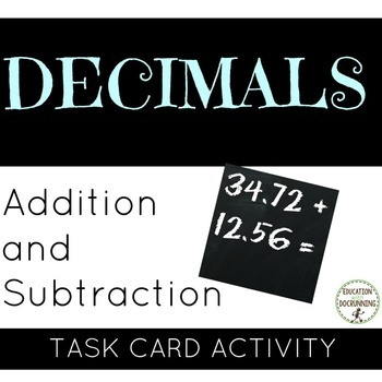 Decimal - Addition and subtraction of Decimals Task Card Activity (6.NS.B.3)