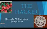 The Hacker: Decimals: All Operations Escape Room