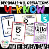 Decimals: All Operations Game: U-Know {5th Grade 5.NBT.7}