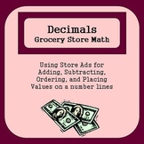 Decimals: Grocery Store Math - Adding, Subtracting, Ordering, and Number Lines