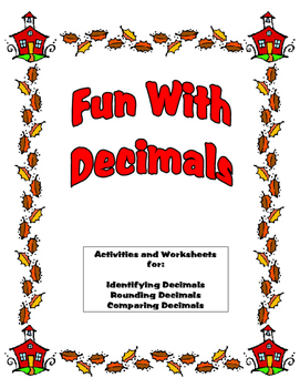Decimals - Identifying, Rounding, & Comparing - Activities & Worksheets