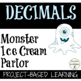Decimal Monster Ice Cream Parlor Decimal and money project-based learning