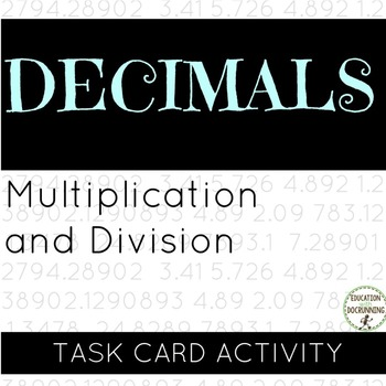 Decimal Multiplication and Division Task Card Activity