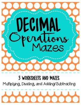 Decimals Operations Maze and Worksheets