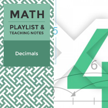 Decimals - Playlist and Teaching Notes