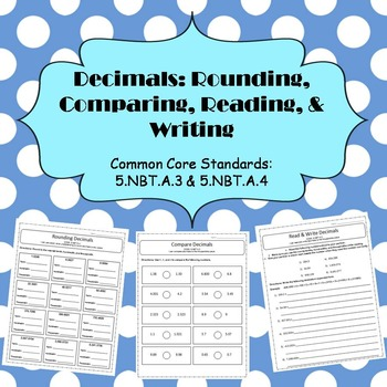 Decimals: Rounding, Comparing, Reading, & Writing - CCSS 5