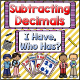 Decimals: Subtracting Decimals Game: I Have Who Has?