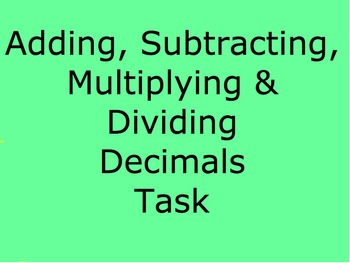 Decimals Task - Adding, Subtracting, Multiplying, and Dividing