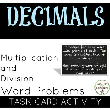 Decimal Word Problems with Multiplication and Division Task Card Activity