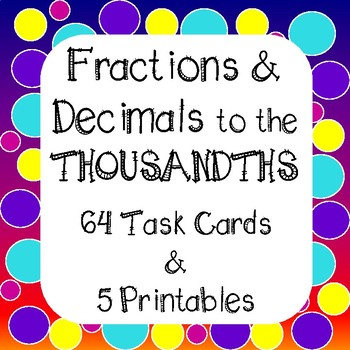 Decimals and Fractions to the Thousandths Task Cards and Worksheets